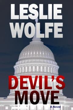 Devils_Move_Leslie_Wolfe_Political_Suspense_Thriller_240x360
